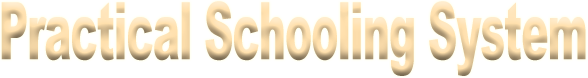 Practical Schooling System